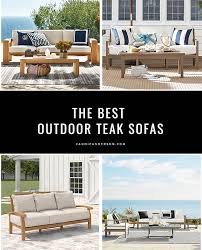 what is the best for teak furniture the best outdoor teak sofas for your patio candie