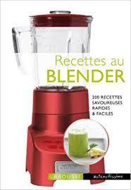 recette de cuisine avec blender amazon fr recettes au blender noëmie andré livres