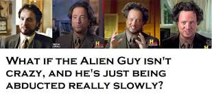 History Channel Memes - alien guy hair history channel funny pictures quotes memes