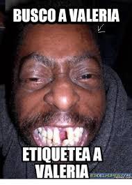 Valeria Meme - busco a valeria etiquetea a valeria ieedelhut memes com meme on me me