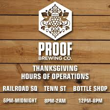 thanksgiving hours proof brewing co