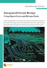 integrated circuit design using open cores and design tools book