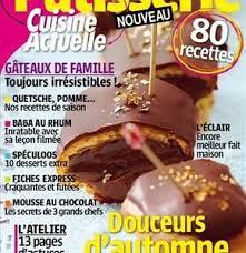 cuisine actuelle patisserie cuisine actuelle pâtisserie prisma media solutions