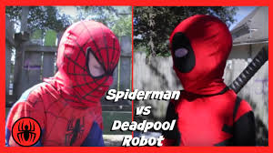 little heroes spiderman vs kid deadpool robot in real life new
