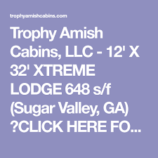 trophy amish cabins llc 12 x 32 xtreme lodge 648 s f sugar trophy amish cabins llc 12 x 32 xtreme lodge 648 s f sugar