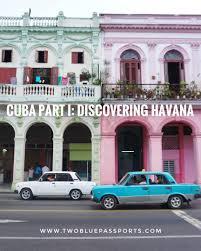 cuba part i discovering havana u2014 two blue passports