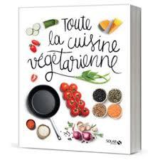 fnac cuisine toute la cuisine végétarienne cartonné collectif achat livre