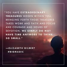 quotes from elizabeth gilbert s big magic popsugar smart living