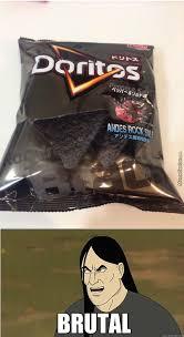 Doritos Meme - black doritos okay its chocolate but still brutal by dimad