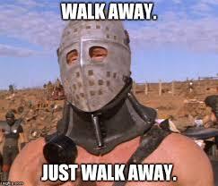 Walk Away Meme - image tagged in walk away imgflip