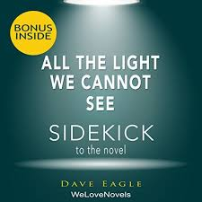 all the light we cannot see audiobook all the light we cannot see a sidekick to the anthony doerr novel
