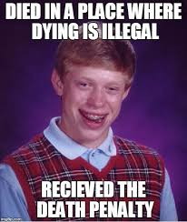Memes Wiki - dying is actually illegal in some places www wikipedia org wiki