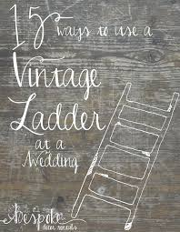 wedding arch ladder feature friday vintage ladders bespoke decor