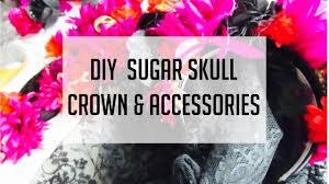 diy sugar skull crown u0026 accessories halloween costume ideas