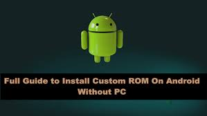 rom android guide how to install custom rom on android without pc