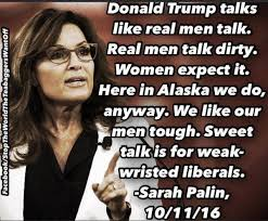 Talk Dirty Meme - sarah palin did not say real men talk dirty in viral meme about
