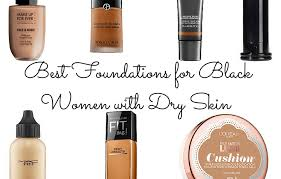 best foundation for skin best foundations for black with skin makeup for
