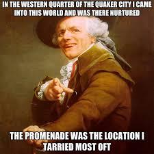 Quaker Memes - in the western quarter of the quaker city i came into this world