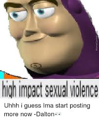 Uhhh Meme - high impact sexual wolence uhhh i guess ima start posting more now