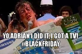 I Did It Meme - yo adrian i did it i got a tv blackfriday make a meme