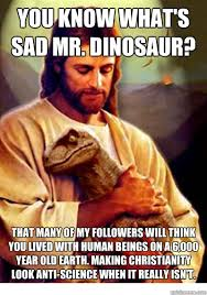 Funny Anti Christian Memes - you know what s sad mr dinosaur that many of my followers will
