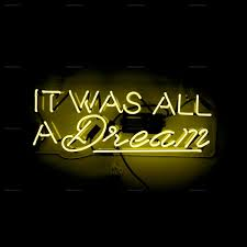 neon light signs nyc it was all a dream neon sign oliver gal