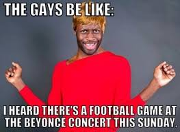 Super Bowl Sunday Meme - beyonce s gay superbowl concert random lifestyle