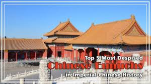 imperial china top 5 most despised eunuchs in imperial history