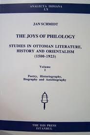 Ottoman Literature Jan Schmidt The Joys Of Philology Studies In Ottoman Literature