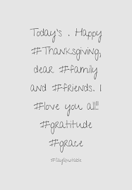 thanksgiving and family quotes quote about today u0027s happy thanksgiving dear family and