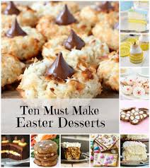 easter desserts ten must make easter desserts mantitlement