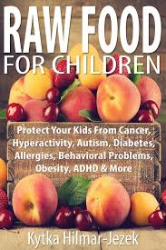 raw food for children protect your child from cancer