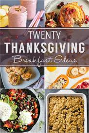 breakfast thanksgiving 20 delicious thanksgiving breakfast ideas the worktop