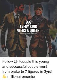 Fit Couple Meme - every king needs a queen qmillionaire mentor follow this young and