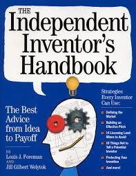 amazon com the independent inventor u0027s handbook the best advice