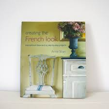 creating the french look by annie sloan the melon patch home