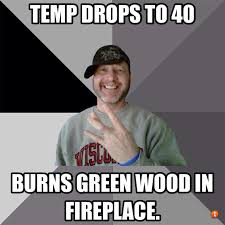 Wannabe Gangster Meme - memes for wood burners hearth com forums home