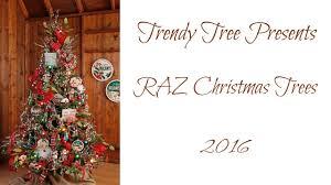 trendy tree presents the 2016 raz christmas trees youtube