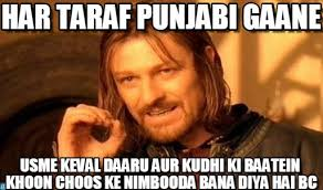 Meme Punjabi - har taraf punjabi gaane one does not simply meme on memegen