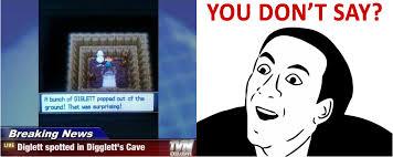 I Say Meme - pokemon news you don t say know your meme