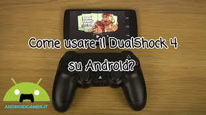dualshock 4 android come usare il dualshock 4 su android androidgamer it