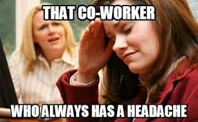 Annoying Coworkers Meme - 14 annoying co worker types