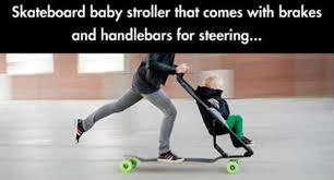 Skateboard Memes - skateboard baby stroller weknowmemes