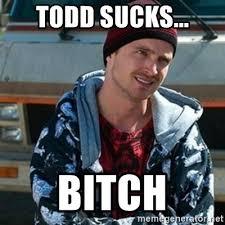 Todd Breaking Bad Meme - todd sucks bitch breaking bad jesse meme generator