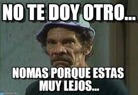 Meme Don Ramon - don ram祿n chespirito pinterest memes humor and meme