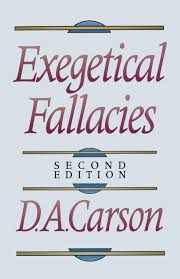 exegetical fallacies d a carson 9780801020865 amazon com books
