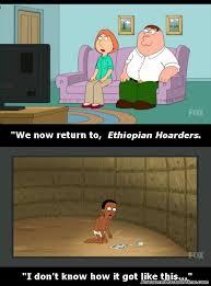 Funny Memes Family Guy - ethiopian hoarders hilarious pinterest laughter hilarious and