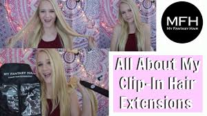 All About Hair Extensions by All About My Hair Extensions My Fantasy Hair Youtube