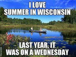 Wisconsin travel meme images Image result for summer in wisconsin humor jokes pinterest jpg