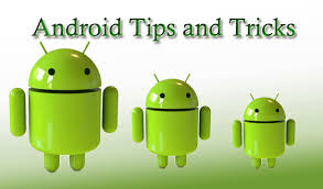 android tricks coolest android tricks and tips you must try gsm nation bloggsm